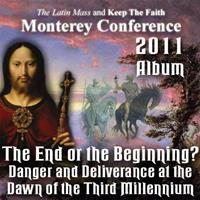 2011 - The End or the Beginning? Danger and Deliverance at the Dawn of the Third Millennium - Album - Monterey Conference