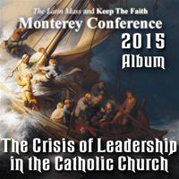 2015 - The Crisis of Leadership in the Catholic Church - Album - Monterey Conference