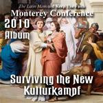 2010 - Surviving the New Kulturkampf - Album- Monterey Conference