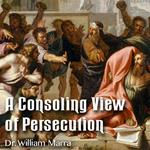 A Consoling View of Persecution