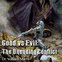 Good Vs Evil: The Unending Conflict