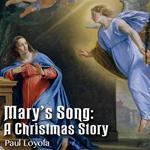 Mary's Song: A Christmas Story