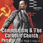 Communism & The Catholic Church - Part 1