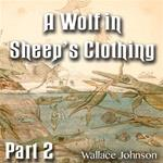 A Wolf In Sheep's Clothing: Part 02