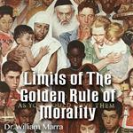 Limits of The Golden Rule of Morality