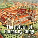 The Reform of Europe by Cluny