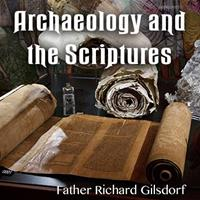 Archaeology and the Scriptures