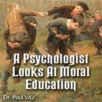 A Psychologist Looks At Moral Education