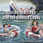 Christian Marriage and the Divorce Lobby