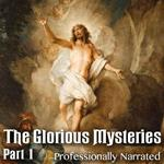 Glorious Mysteries: Part 1