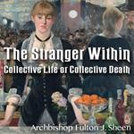 The Stranger Within: Collective Life or Collective Death