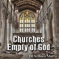 Churches Empty of God