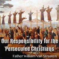 Our Responsibility for the Persecuted Christians