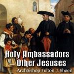 Holy Ambassadors-Other Jesuses