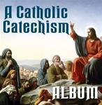 A Catholic Catechism Album