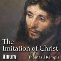 The Imitation of Christ by Thomas a Kempis - Complete Album - 5 Parts