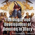 Origin and Development of Devotion to Mary