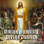 Divine Humility, Divine Justice