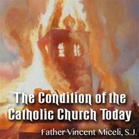 Condition of The Catholic Church Today