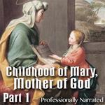 Childhood of Mary, Mother of God: Part 01