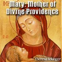 Mary: Mother of Divine Providence