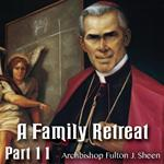 Family Retreat 11: The Meaning of The Mass