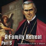 Family Retreat Part 05: The Devil - Yes, He Does Exist
