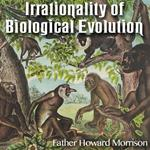 Irrationality of Biological Evolution