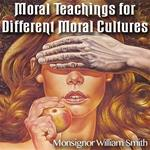 Moral Teachings for Different Moral Cultures