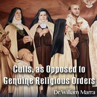 Cults, as Opposed to Genuine Religious Orders