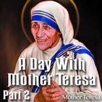 A Day With Mother Teresa - Part 02