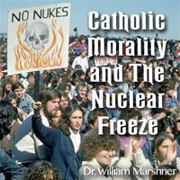 Catholic Morality and the Nuclear Freeze