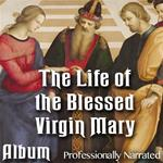 The Life of the Blessed Virgin Mary: Album
