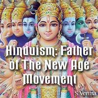 Hinduism: Father of The New Age Movement