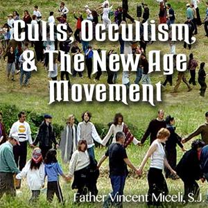 Cults, Occultism, & The New Age Movement
