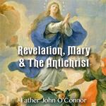 Revelation, Mary & The Antichrist