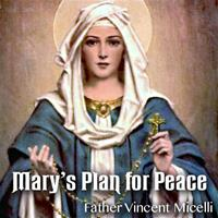 Mary's Plan For Peace