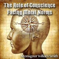 The Role of Conscience Facing Moral Norms