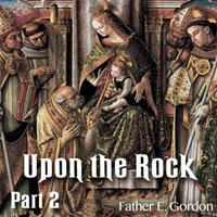 Upon The Rock: Part 02