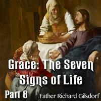 Grace: The Seven Signs of Life - Part 8 of 8