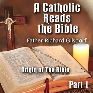 A Catholic Reads The Bible - Part 01: Origin of The Bible