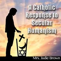 A Catholic Response to Secular Humanism