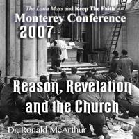 Assessing the Spiritual Effects of 40 Years of Warfare Within the Church: Reason, Revelation and the Church - Monterey 2/07