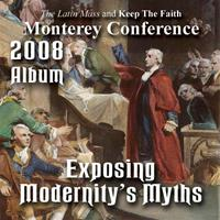 2008 - Exposing Modernity's Myths - Album - Monterey Conference