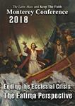 2018 Conference CD Album: Monterey California - Ending the Ecclesial Crisis: The Fatima Perspective