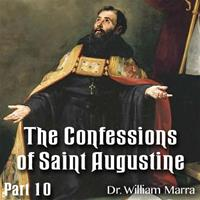 The Confessions of St. Augustine: Part 10 of 10