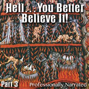 Hell: You Better Believe It! - Part 3 of 12