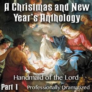 Christmas and New Year's Anthology - Part 01: Handmaid of the Lord
