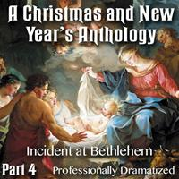Christmas and New Year's Anthology - Part 04: Incident at Bethlehem