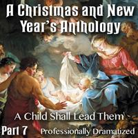 Christmas and New Year's Anthology - Part 07: A Child Shall Lead Them